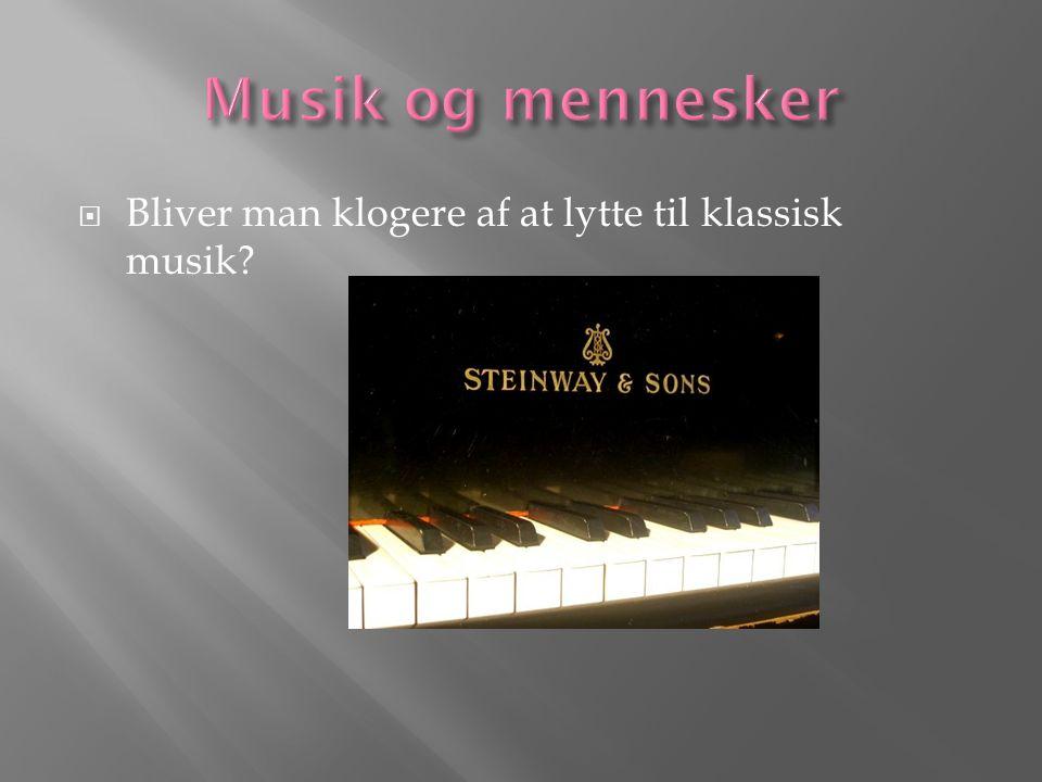  Bliver man klogere af at lytte til klassisk musik