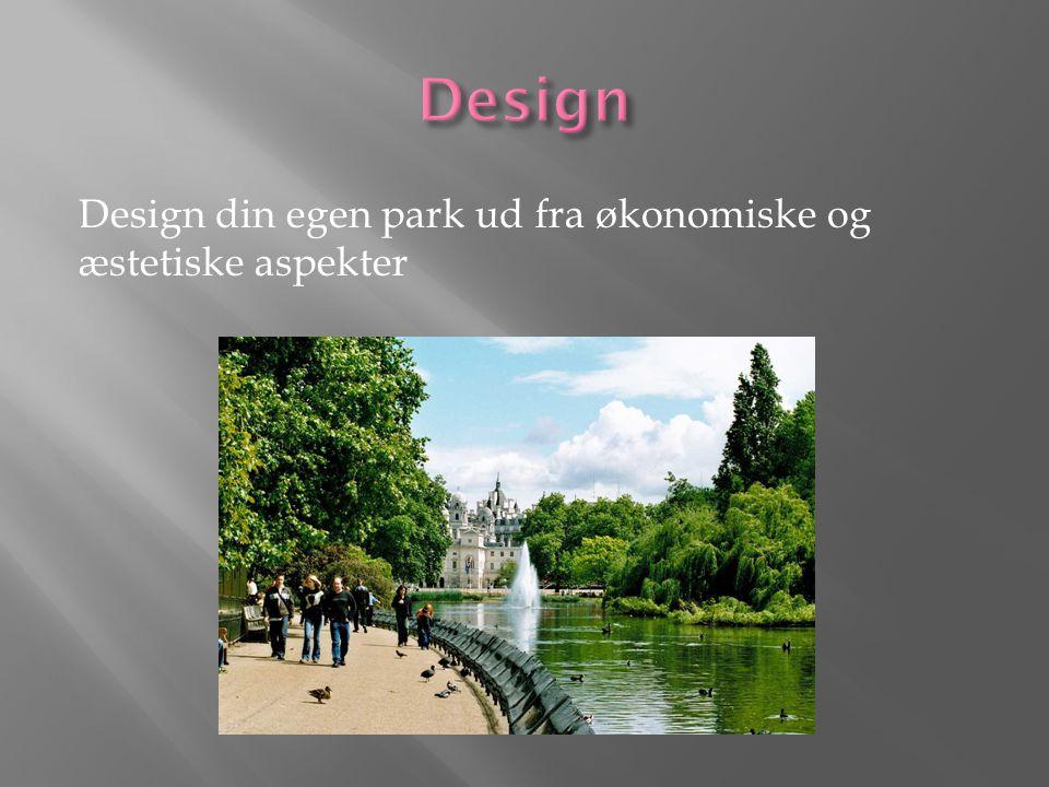 Design din egen park ud fra økonomiske og æstetiske aspekter