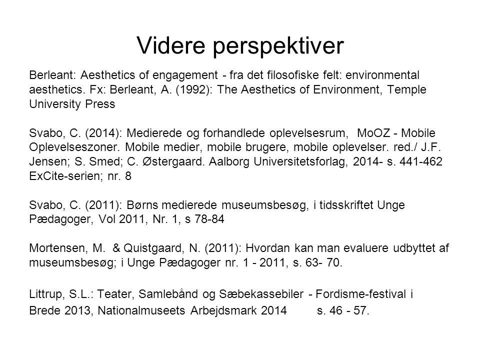 Videre perspektiver Berleant: Aesthetics of engagement - fra det filosofiske felt: environmental aesthetics.