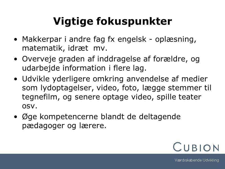 Vigtige fokuspunkter Makkerpar i andre fag fx engelsk - oplæsning, matematik, idræt mv.
