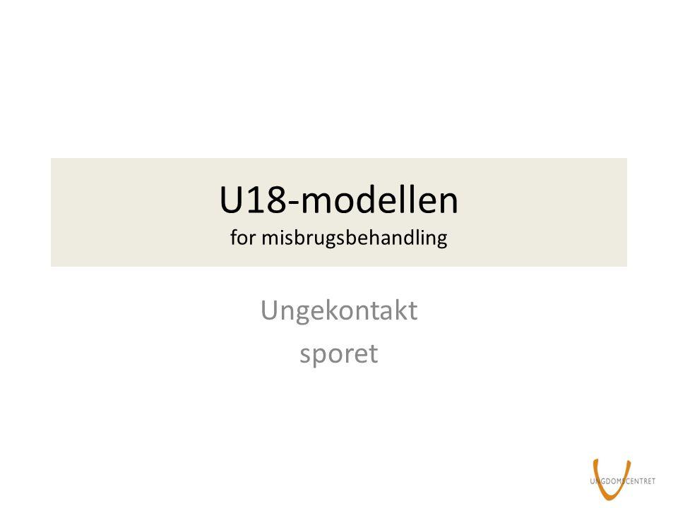 U18-modellen for misbrugsbehandling Ungekontakt sporet