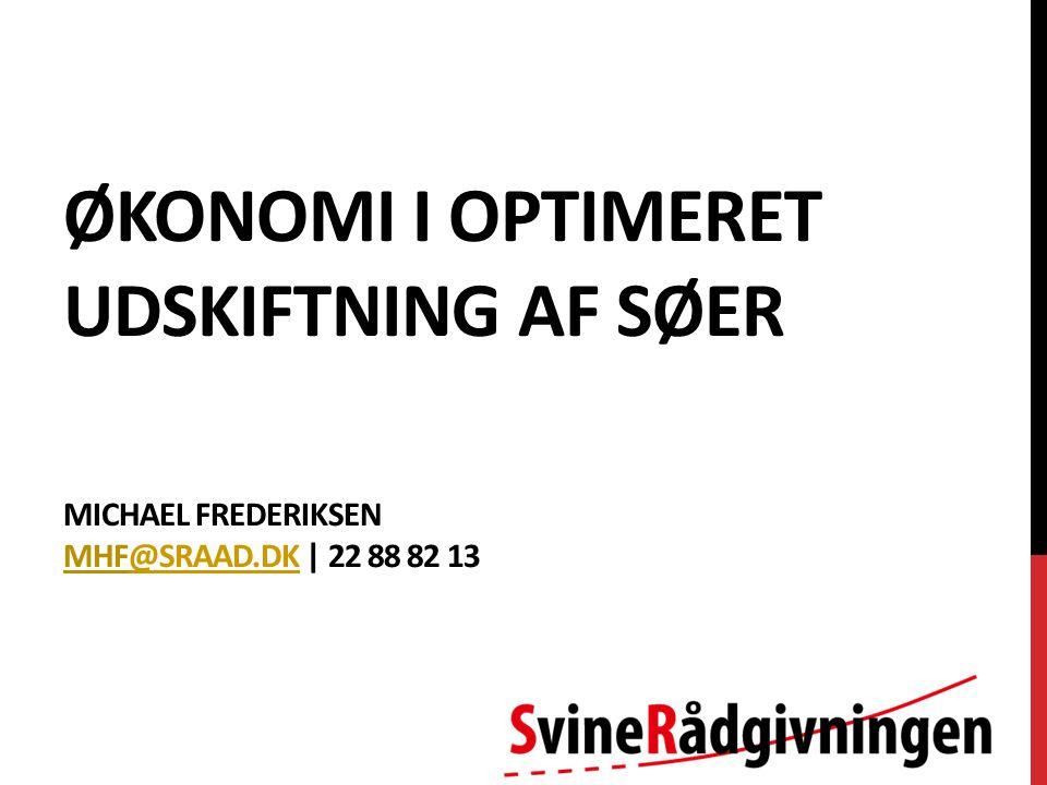 ØKONOMI I OPTIMERET UDSKIFTNING AF SØER MICHAEL FREDERIKSEN MHF@SRAAD.DK | 22 88 82 13@SRAAD.DK