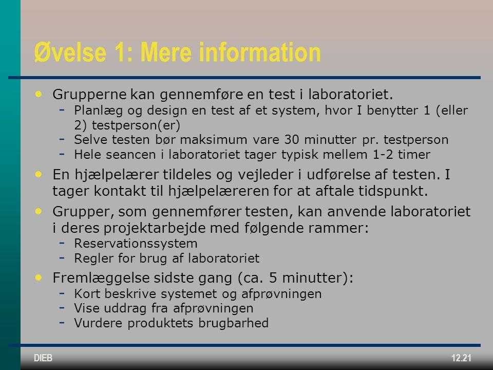 DIEB12.21 Øvelse 1: Mere information Grupperne kan gennemføre en test i laboratoriet.
