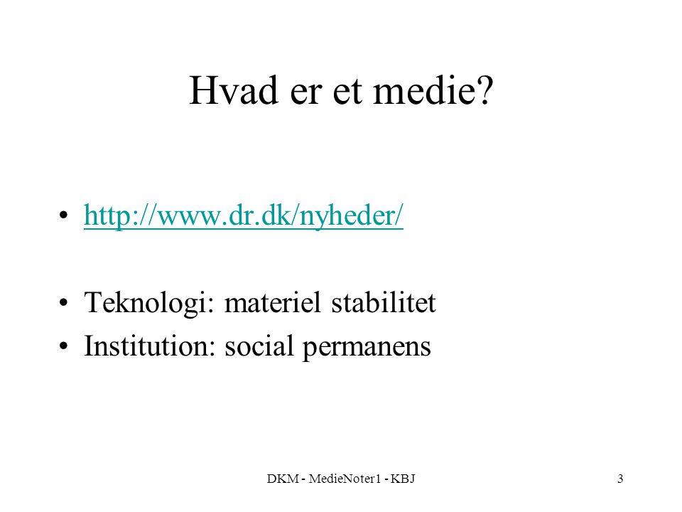 DKM - MedieNoter1 - KBJ3 Hvad er et medie.