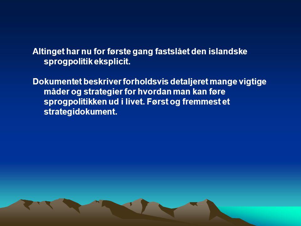 Altinget har nu for første gang fastslået den islandske sprogpolitik eksplicit.