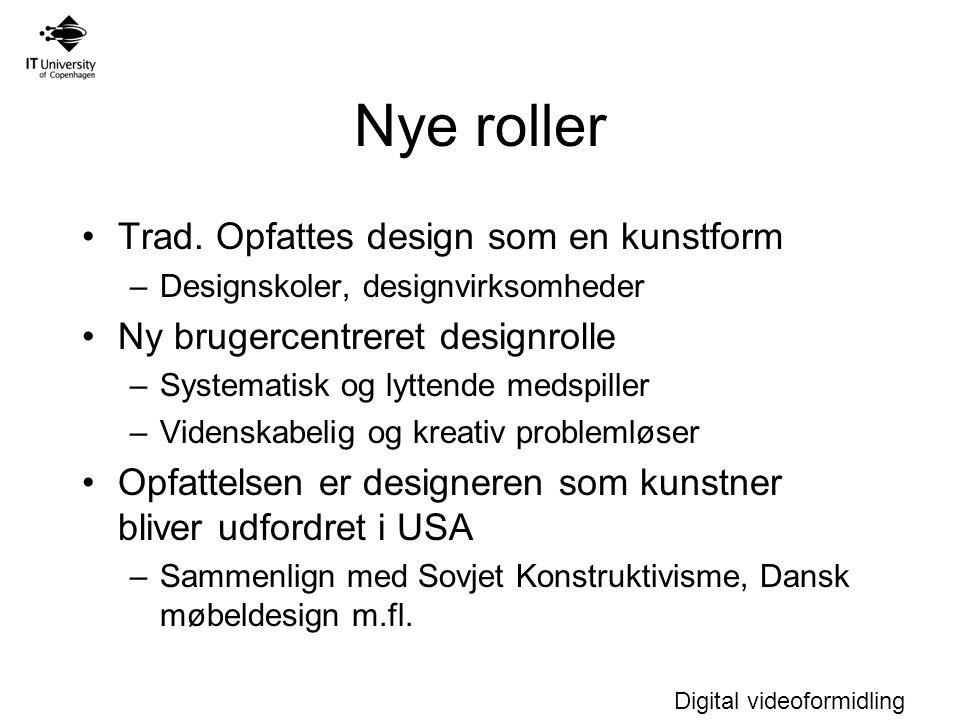 Digital videoformidling Nye roller Trad.
