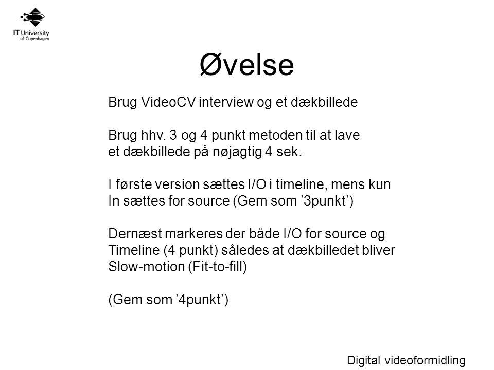 Digital videoformidling Brug VideoCV interview og et dækbillede Brug hhv.