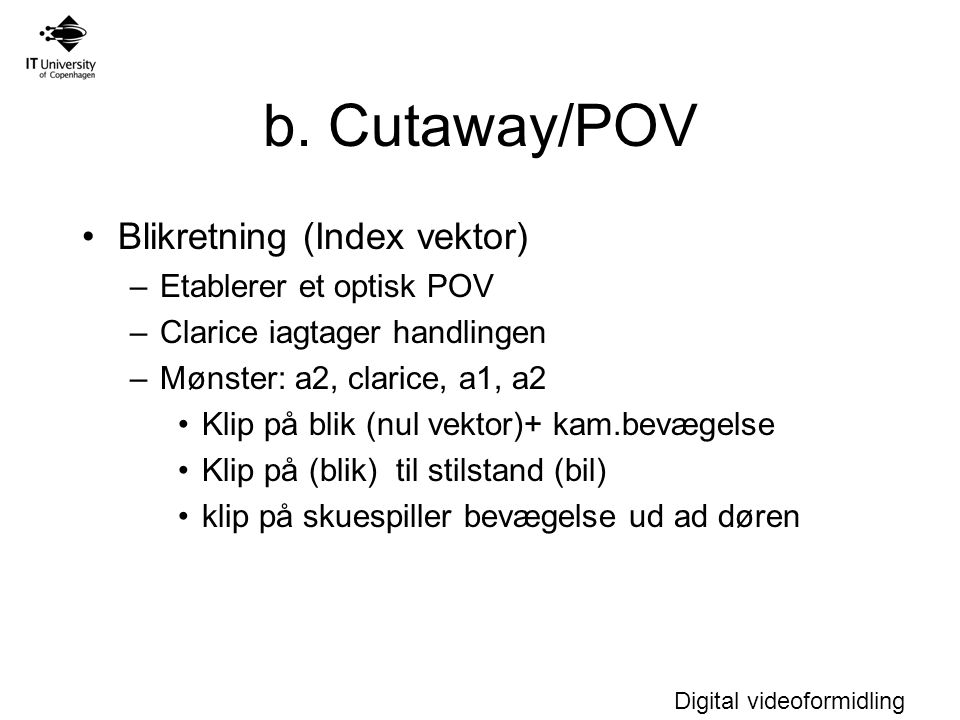 Digital videoformidling b.