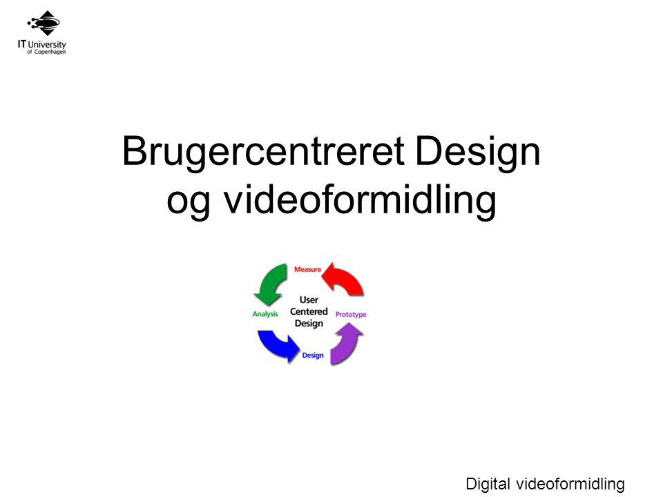 Digital videoformidling Brugercentreret Design og videoformidling