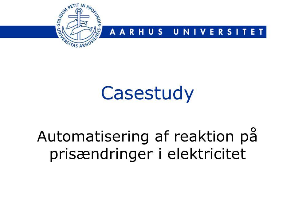 Casestudy Automatisering af reaktion på prisændringer i elektricitet