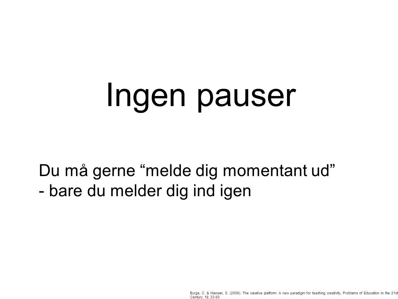 Ingen pauser Byrge, C. & Hansen, S. (2009).