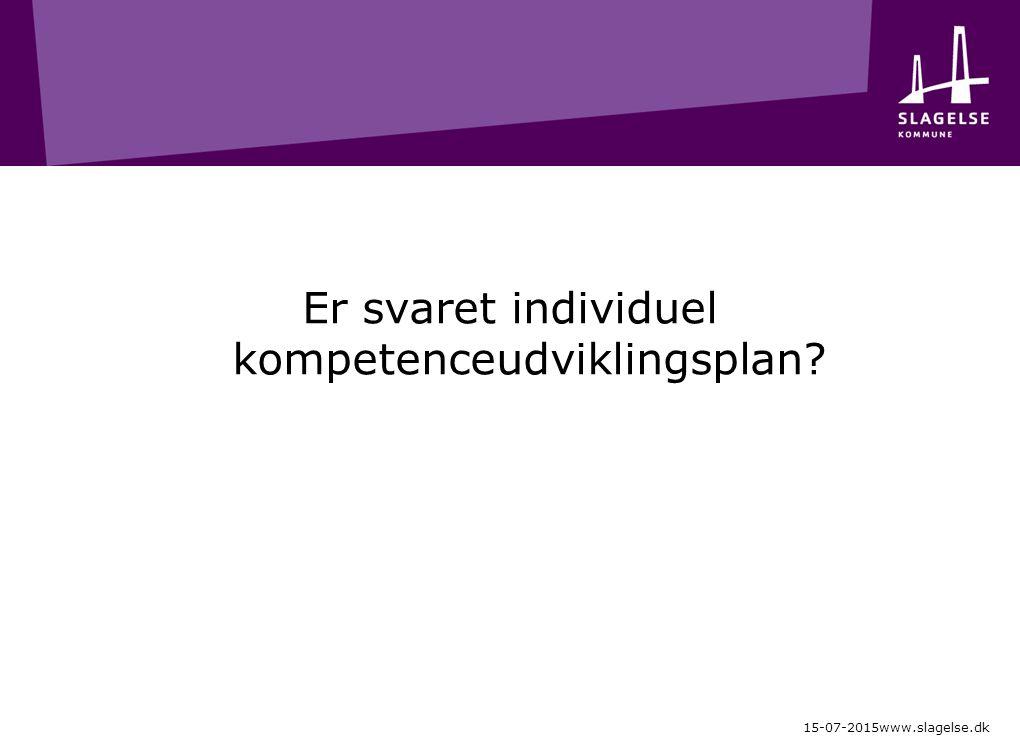 Er svaret individuel kompetenceudviklingsplan 15-07-2015www.slagelse.dk
