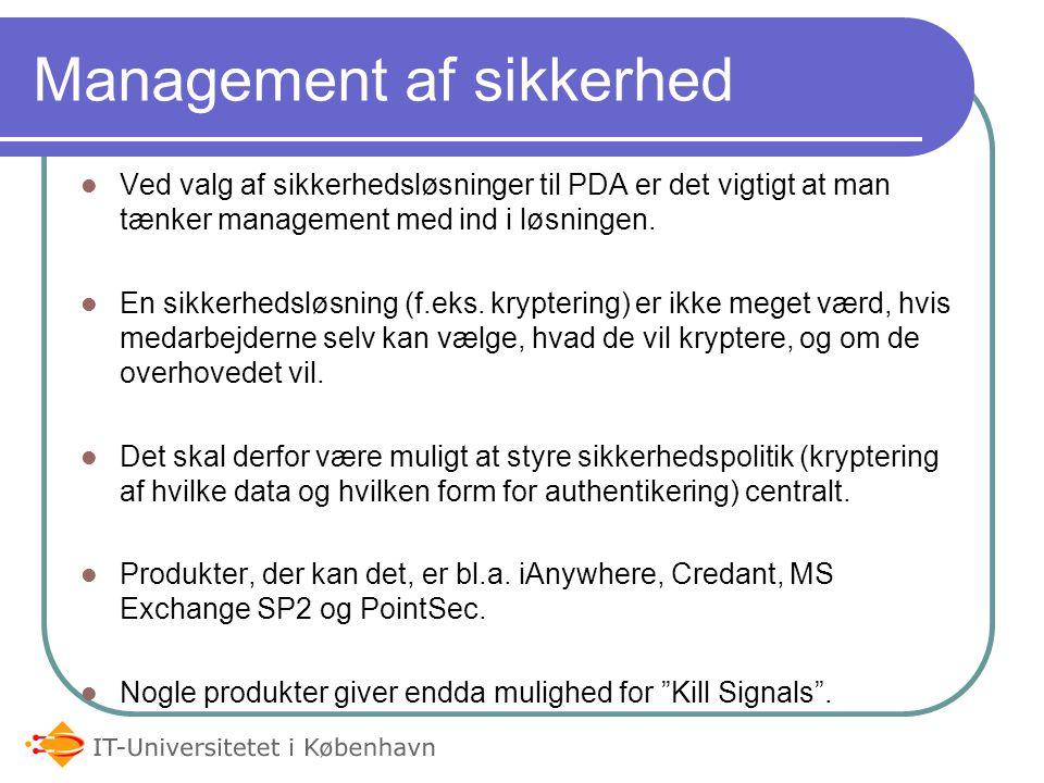 Management af sikkerhed Ved valg af sikkerhedsløsninger til PDA er det vigtigt at man tænker management med ind i løsningen.