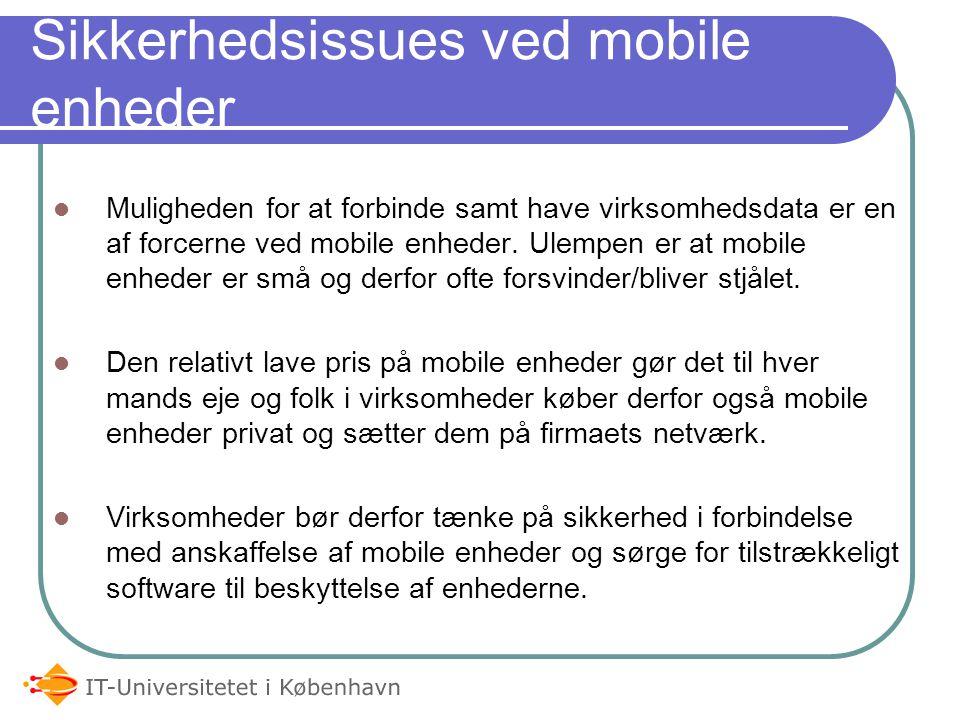 Sikkerhedsissues ved mobile enheder Muligheden for at forbinde samt have virksomhedsdata er en af forcerne ved mobile enheder.