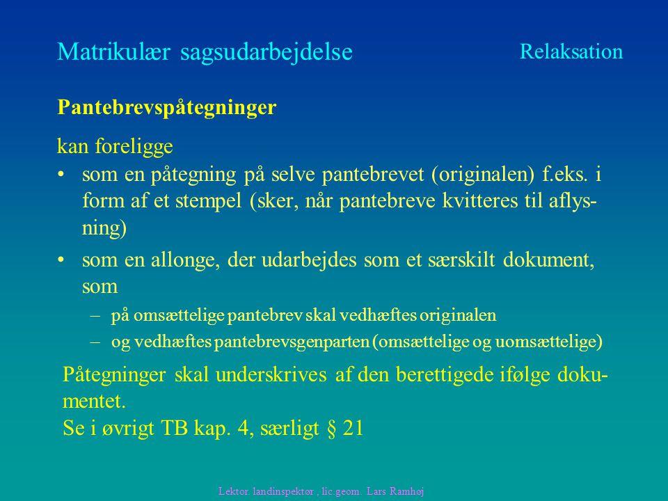 Matrikulær sagsudarbejdelse som en påtegning på selve pantebrevet (originalen) f.eks.