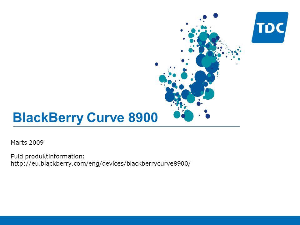 BlackBerry Curve 8900 Marts 2009 Fuld produktinformation: http://eu.blackberry.com/eng/devices/blackberrycurve8900/