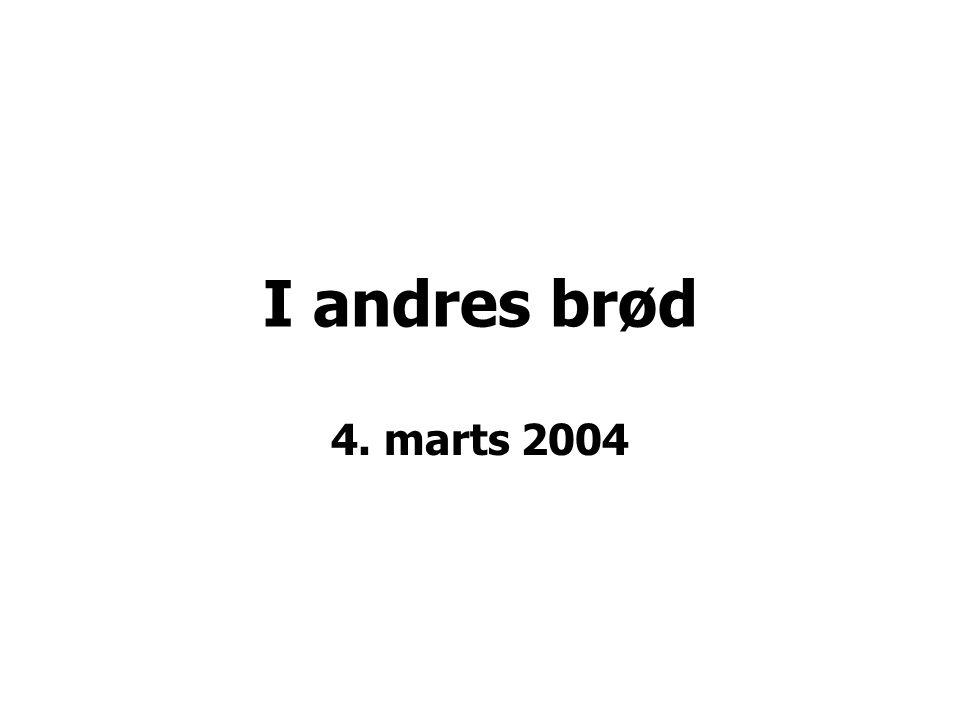 I andres brød 4. marts 2004