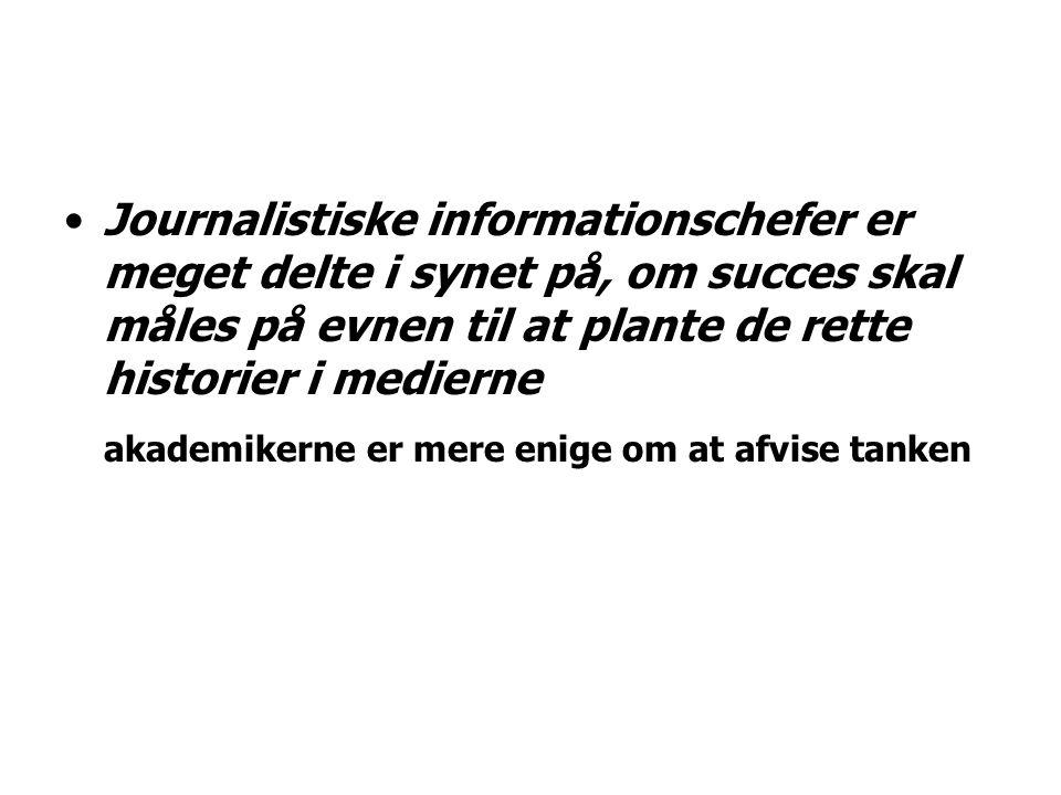 Journalistiske informationschefer er meget delte i synet på, om succes skal måles på evnen til at plante de rette historier i medierne akademikerne er mere enige om at afvise tanken