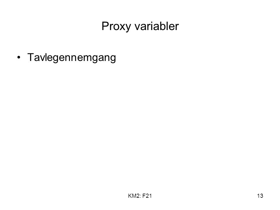 KM2: F2113 Proxy variabler Tavlegennemgang