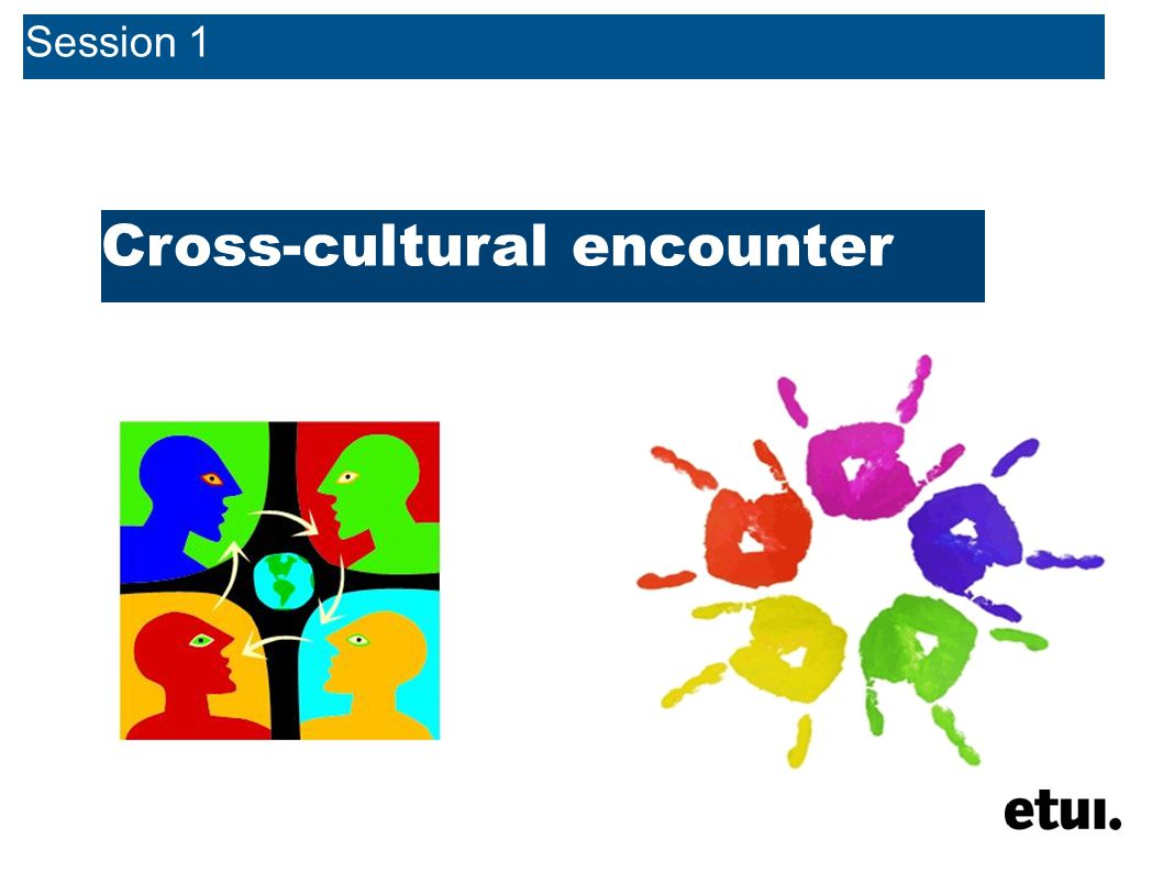 Session 1 Cross-cultural encounter