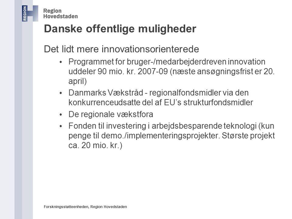 Forskningsstøtteenheden, Region Hovedstaden Danske offentlige muligheder Det lidt mere innovationsorienterede Programmet for bruger-/medarbejderdreven innovation uddeler 90 mio.