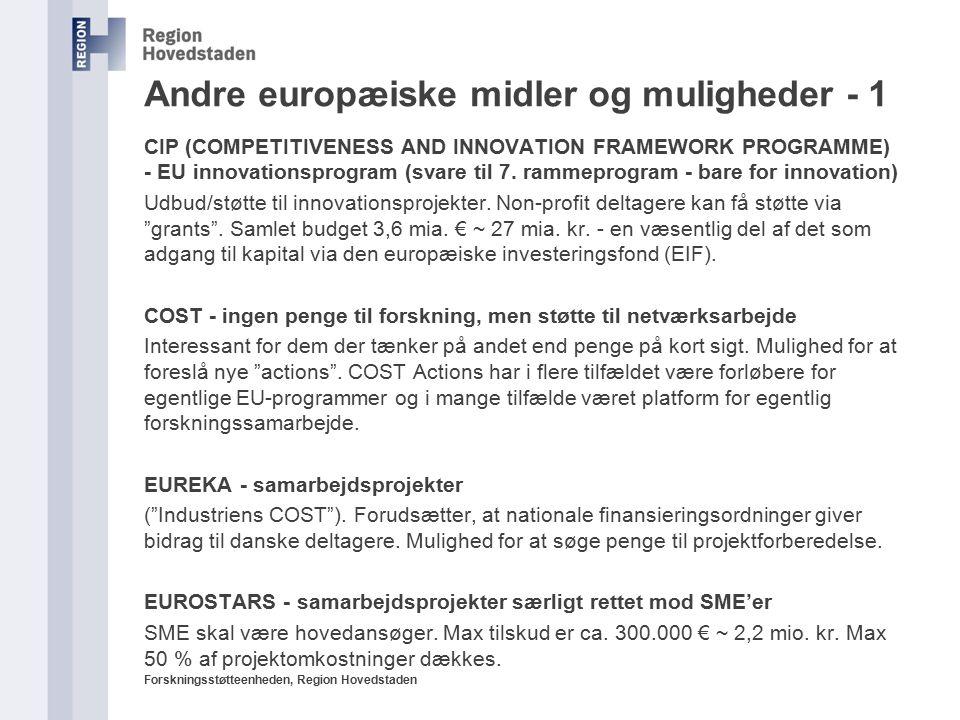Forskningsstøtteenheden, Region Hovedstaden Andre europæiske midler og muligheder - 1 CIP (COMPETITIVENESS AND INNOVATION FRAMEWORK PROGRAMME) - EU innovationsprogram (svare til 7.