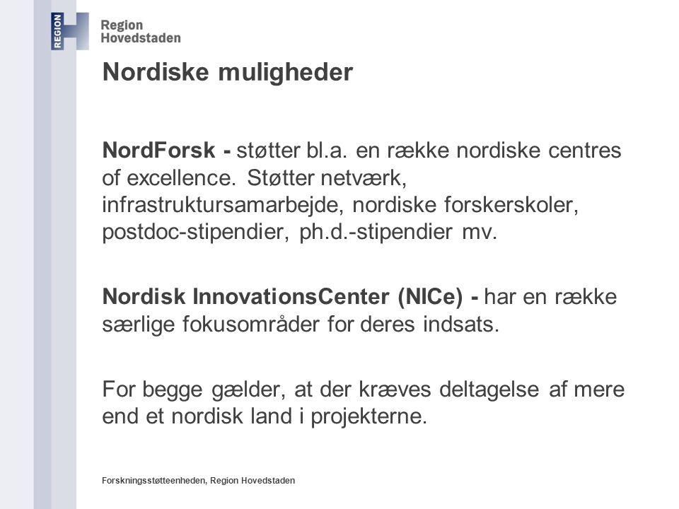 Forskningsstøtteenheden, Region Hovedstaden Nordiske muligheder NordForsk - støtter bl.a.