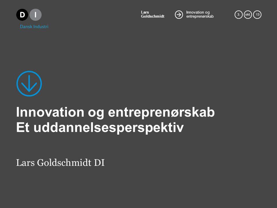 Innovation og entreprenørskab Lars Goldschmidt 3.okt.