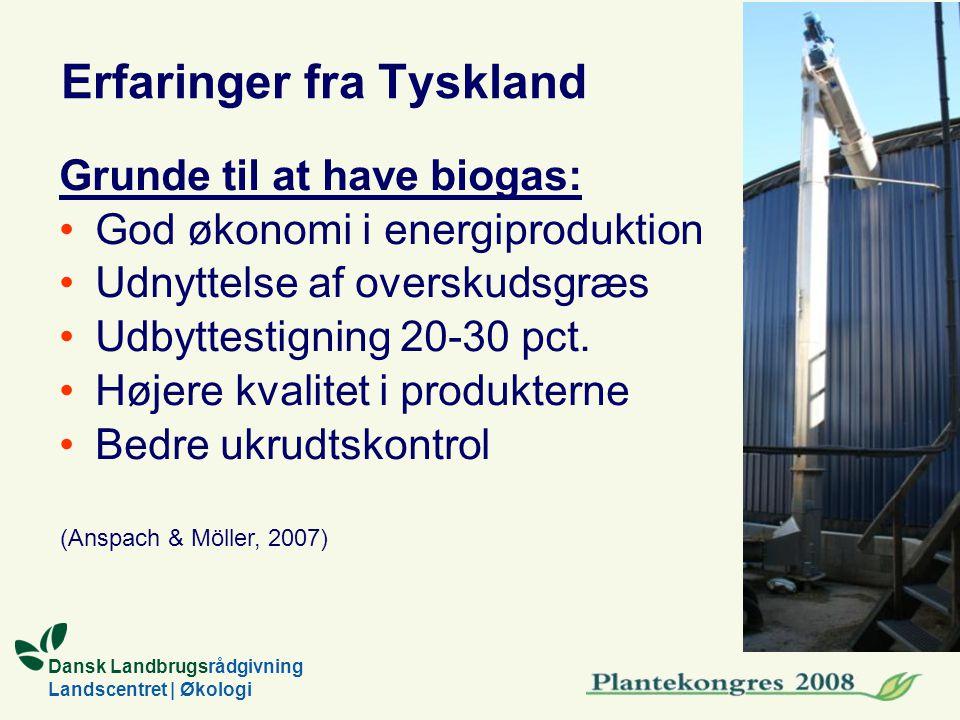 Erfaringer fra Tyskland Grunde til at have biogas: God økonomi i energiproduktion Udnyttelse af overskudsgræs Udbyttestigning 20-30 pct.