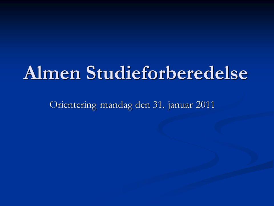 Almen Studieforberedelse Orientering mandag den 31. januar 2011
