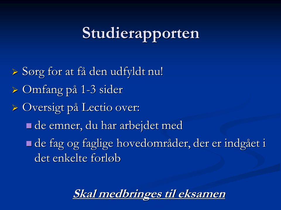 Studierapporten  Sørg for at få den udfyldt nu.