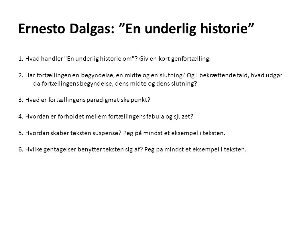 "Ernesto Dalgas: ""En underlig historie"" 1. Hvad handler"