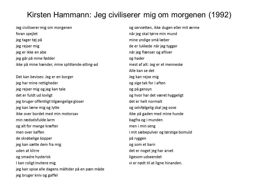 Kirsten Hammann: Jeg civiliserer mig om morgenen (1992)