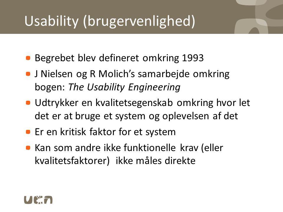 Usability (brugervenlighed) Begrebet blev defineret omkring 1993 J Nielsen og R Molich's samarbejde omkring bogen: The Usability Engineering Udtrykker
