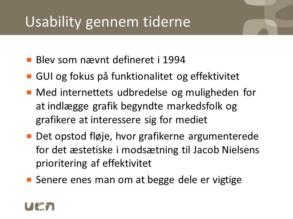 Usability gennem tiderne Blev som nævnt defineret i 1994 GUI og fokus på funktionalitet og effektivitet Med internettets udbredelse og muligheden for