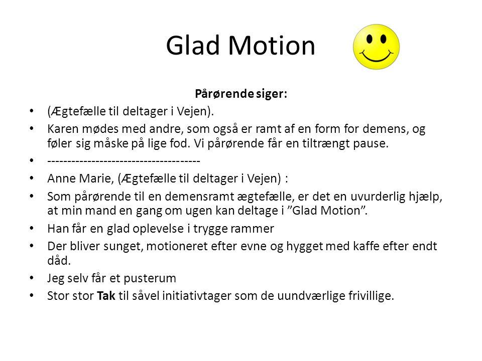 Glad Motion Pårørende siger: (Ægtefælle til deltager i Vejen).