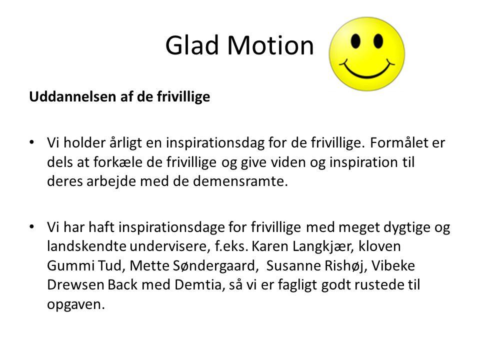Glad Motion Uddannelsen af de frivillige Vi holder årligt en inspirationsdag for de frivillige.