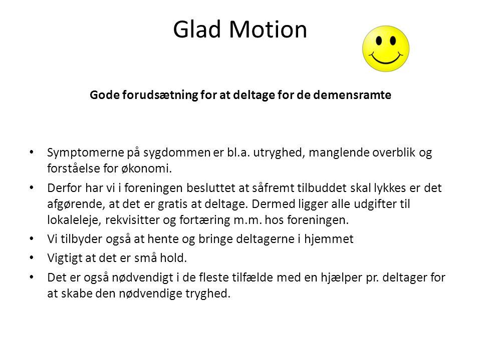 Glad Motion Gode forudsætning for at deltage for de demensramte Symptomerne på sygdommen er bl.a.
