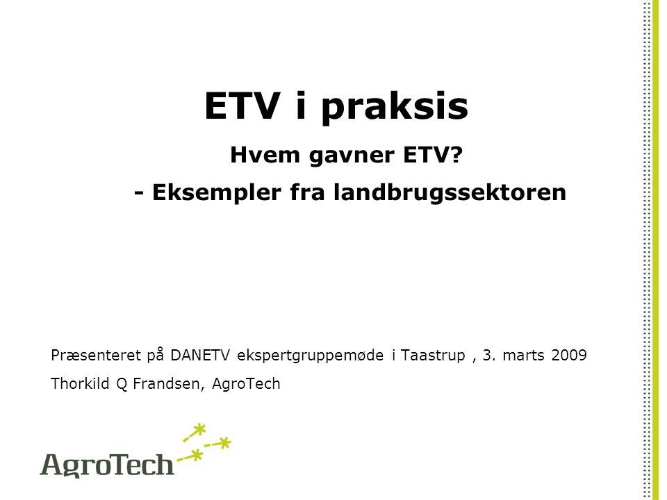 ETV i praksis Hvem gavner ETV.