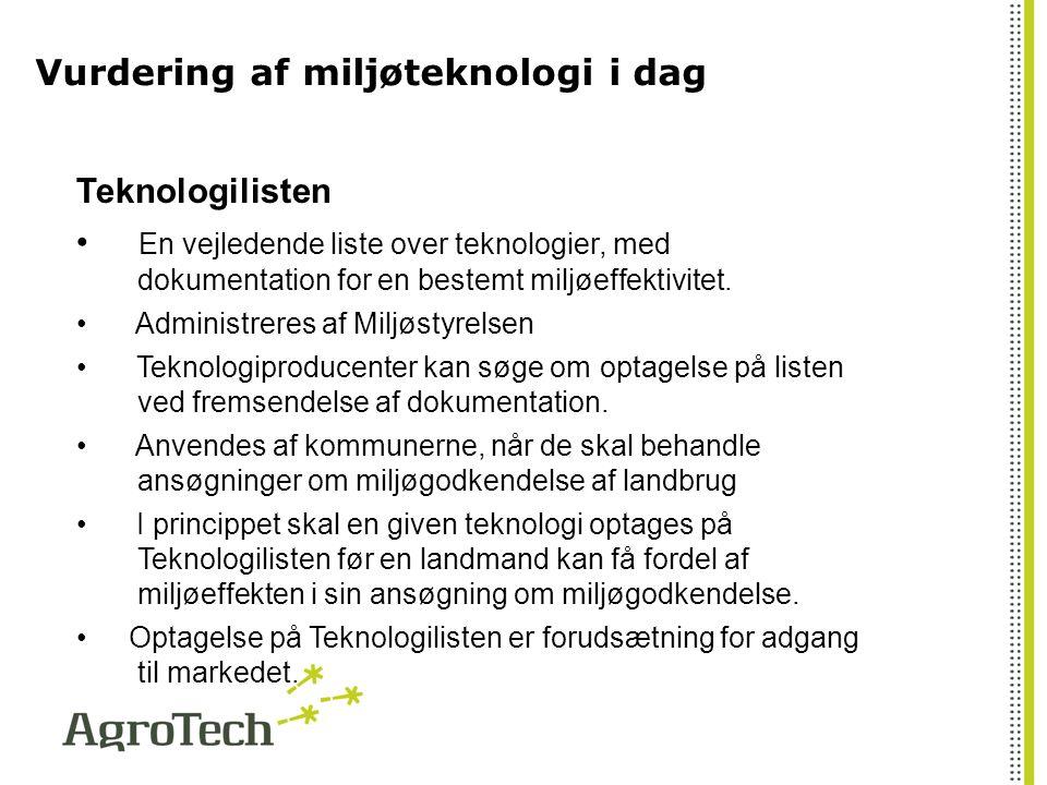 Vurdering af miljøteknologi i dag Teknologilisten En vejledende liste over teknologier, med dokumentation for en bestemt miljøeffektivitet.