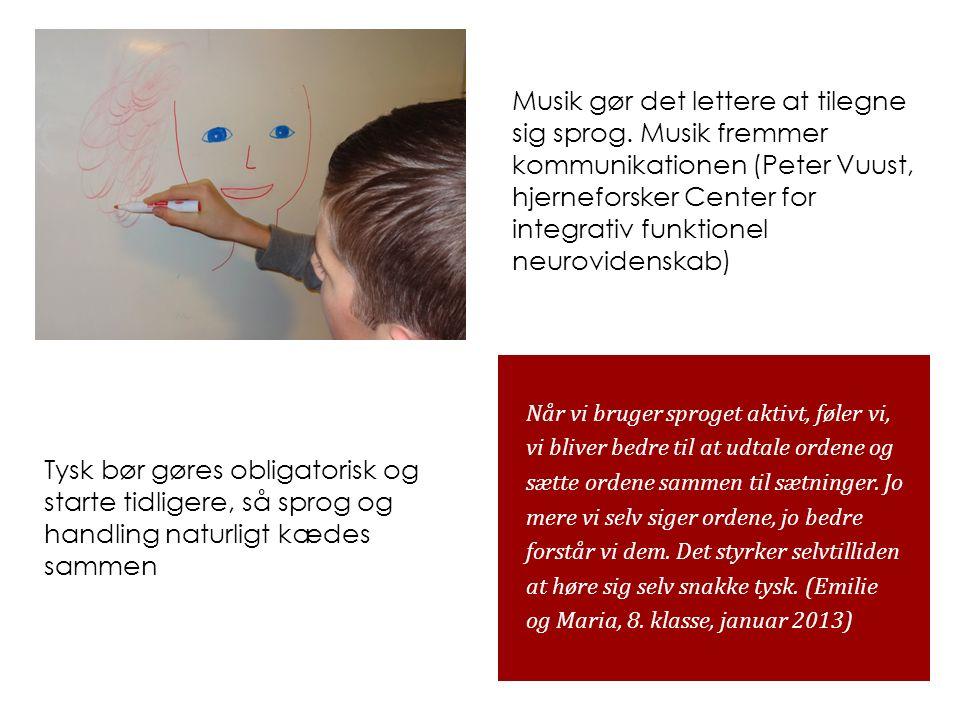 Musik gør det lettere at tilegne sig sprog. Musik fremmer kommunikationen (Peter Vuust, hjerneforsker Center for integrativ funktionel neurovidenskab)