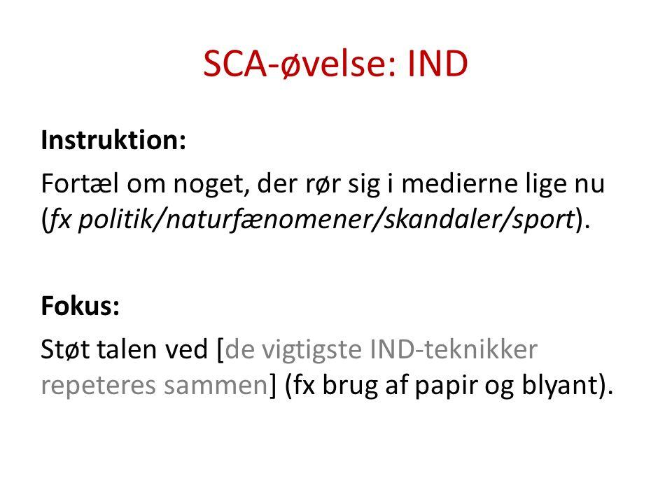 SCA-øvelse: IND Instruktion: Fortæl om noget, der rør sig i medierne lige nu (fx politik/naturfænomener/skandaler/sport).