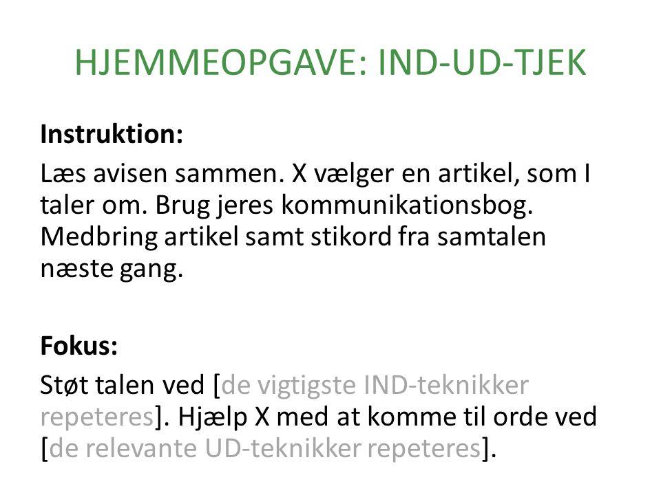 HJEMMEOPGAVE: IND-UD-TJEK Instruktion: Læs avisen sammen.