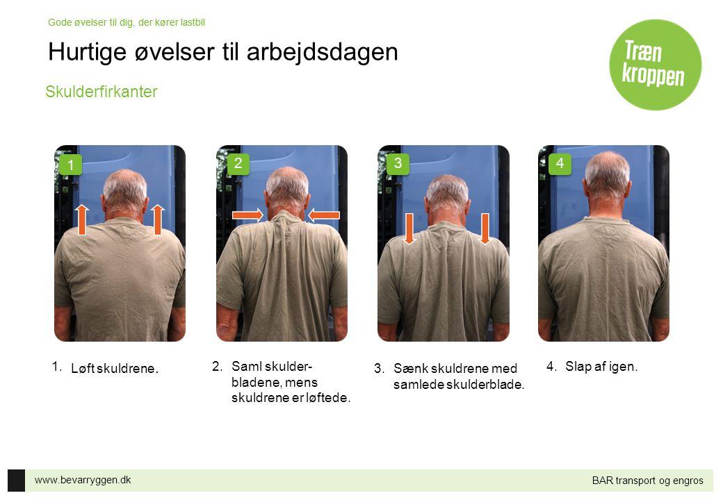 www.bevarryggen.dk Gode øvelser til dig, der kører lastbil BAR transport og engros Lang nakkeStræk hals/skulder 1.Stræk hagen ind mod halsen og hold stillingen ca.