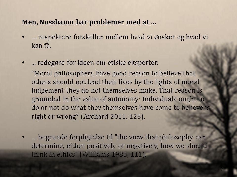 Men, Nussbaum har problemer med at … … respektere forskellen mellem hvad vi ønsker og hvad vi kan få....