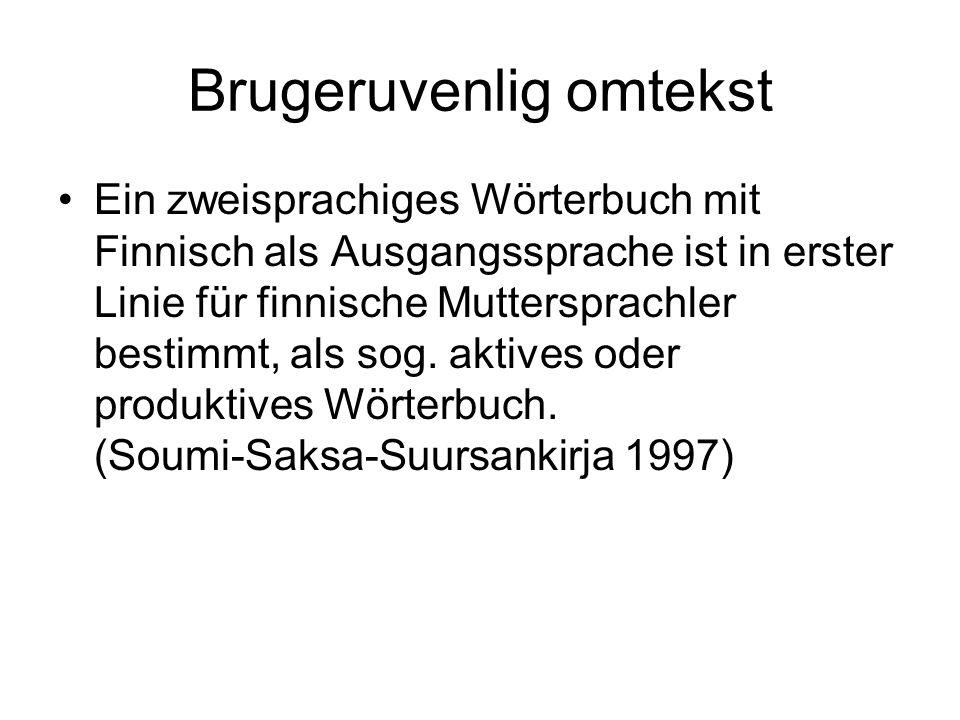Brugeruvenlig omtekst Ein zweisprachiges Wörterbuch mit Finnisch als Ausgangssprache ist in erster Linie für finnische Muttersprachler bestimmt, als s