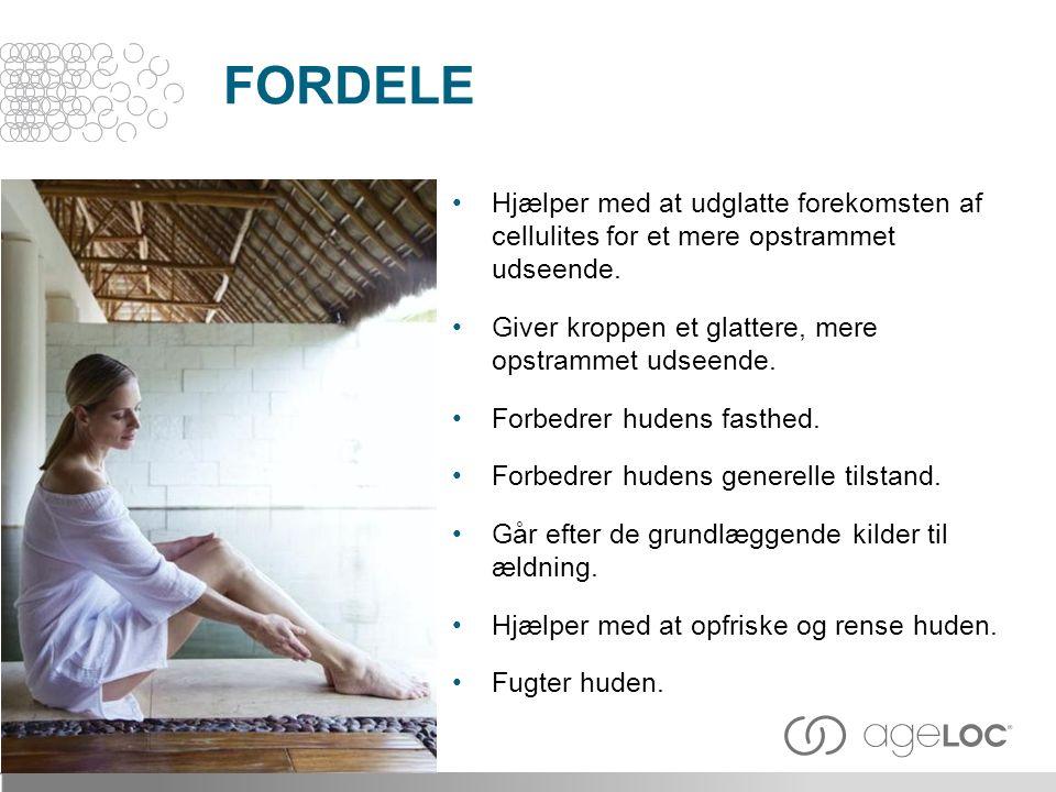 FORDELE Hjælper med at udglatte forekomsten af cellulites for et mere opstrammet udseende.