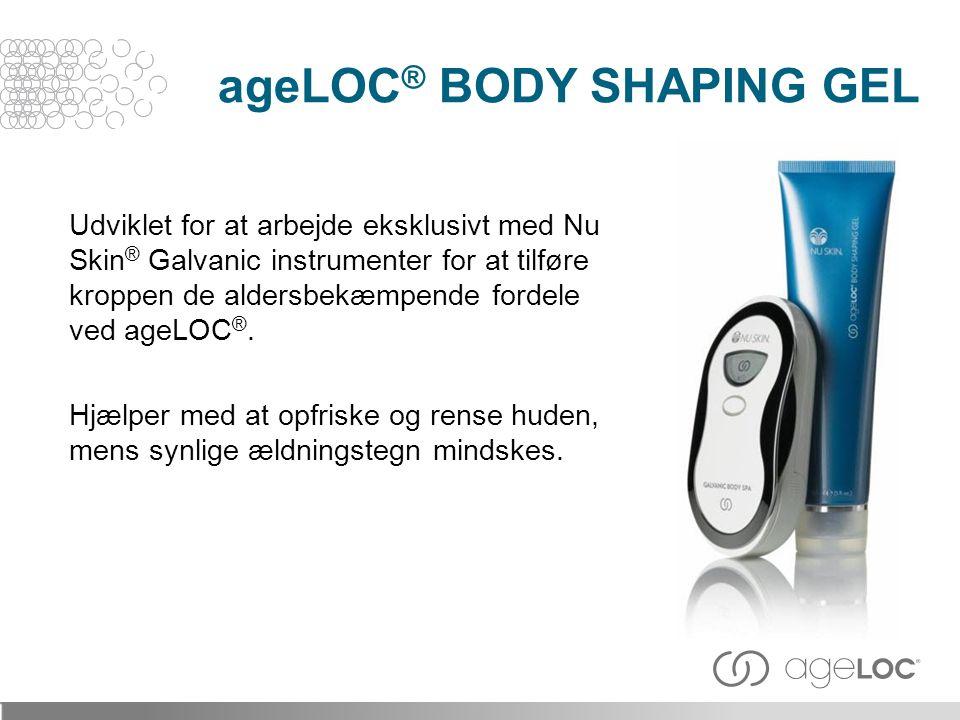 Udviklet for at arbejde eksklusivt med Nu Skin ® Galvanic instrumenter for at tilføre kroppen de aldersbekæmpende fordele ved ageLOC ®.