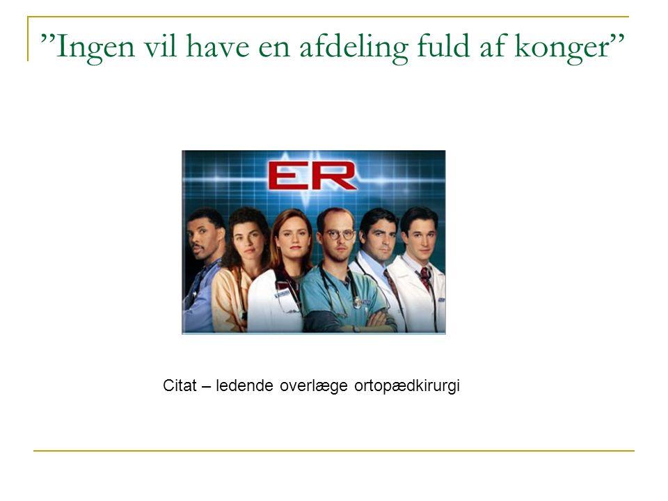 Ingen vil have en afdeling fuld af konger Citat – ledende overlæge ortopædkirurgi
