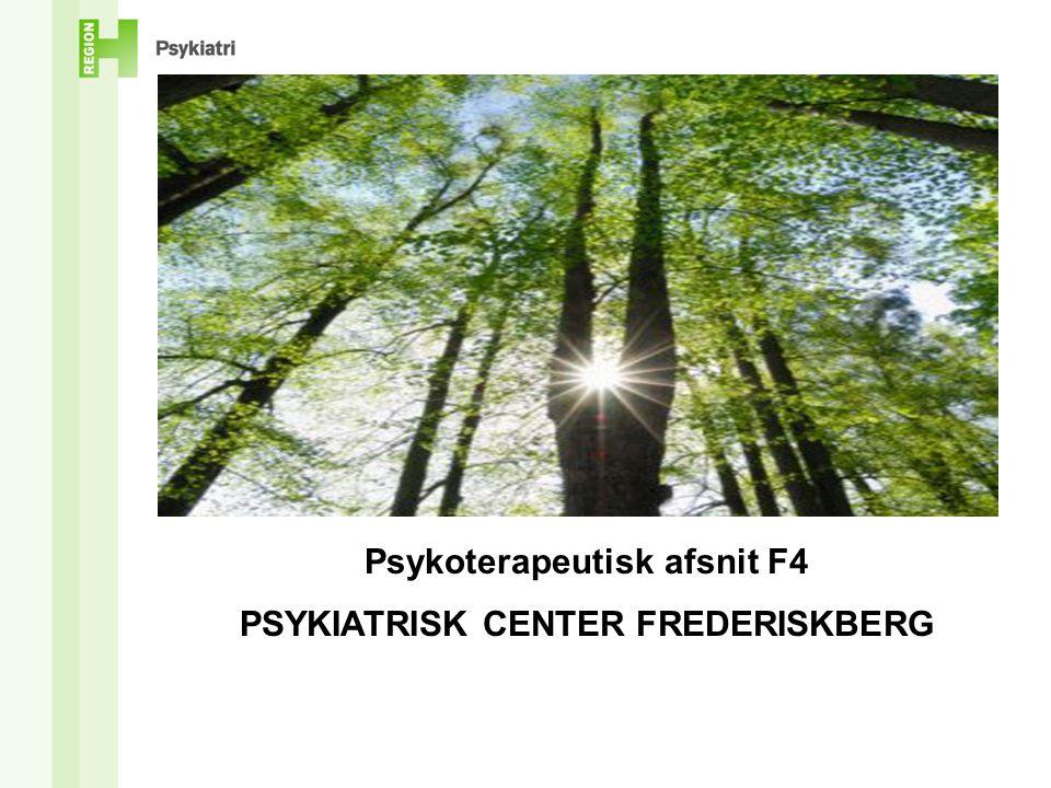 Psykoterapeutisk afsnit F4 PSYKIATRISK CENTER FREDERISKBERG